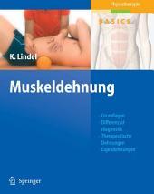 Muskeldehnung: Grundlagen, Differenzialdiagnostik, Therapeutische Dehnungen, Eigendehnungen, Sehen - Verstehen - Üben - Anwenden
