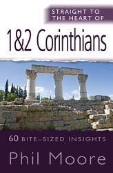 Straight To The Heart Of 1 2 Corinthians Book PDF