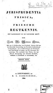 Jurisprudentia frisica, of Friesche regtkennis: Een handschrift uit de vijftiende eeuw