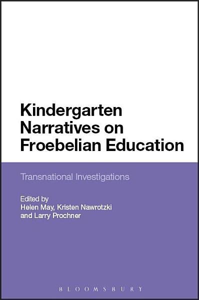 Kindergarten Narratives on Froebelian Education