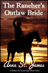 The Rancher's Outlaw Bride: A Historical Western Short Story