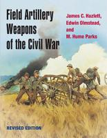 Field Artillery Weapons of the Civil War PDF