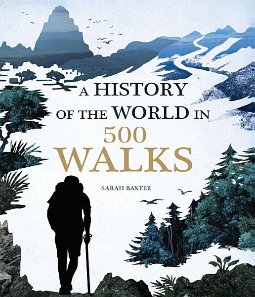 Download A History of the World in 500 Walks Book
