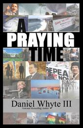 A Praying Time: Why We Need to Pray Now More Than Ever