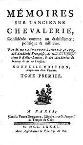 Mémoires sur l'ancienne chevalerie: Les cinq mémoires sur l'ancienne chevalerie, ptie. I-IV