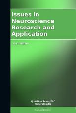 Issues in Neuroscience Research and Application  2011 Edition PDF
