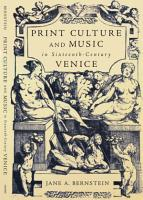 Print Culture and Music in Sixteenth Century Venice PDF