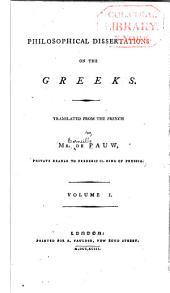 Philosophical Dissertations on the Greeks: Volume 1