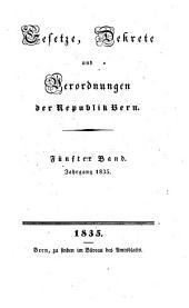 Gesetze, Dekrete und Verordnungen des Kantons Bern: 1835