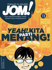 Isu 13 - Majalah Jom!: Yeah! Kita Pasti Menang!