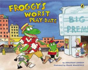 Froggy s Worst Playdate PDF