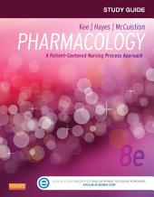 Study Guide for Pharmacology - E-Book: A Nursing Process Approach, Edition 8