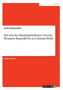 Das Amt des Bundespr  sidenten  Von der Weimarer Republik bis zu Christian Wulff PDF