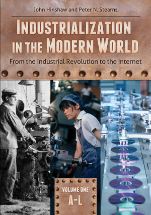 Industrialization in the Modern World  From the Industrial Revolution to the Internet  2 volumes  PDF