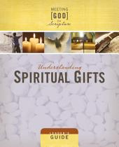 Understanding Spiritual Gifts Leader's Guide