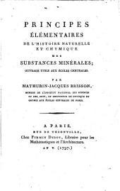 Principes élémentaires de l'histoire naturelle et chymique des substances minérales: ouvrage utile aux écoles centrales
