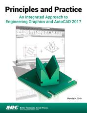 Principles and Practice An Integrated Approach to Engineering Graphics and AutoCAD 2017 PDF
