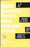 Digital Electronics Practice Using Integrated Circuits PDF