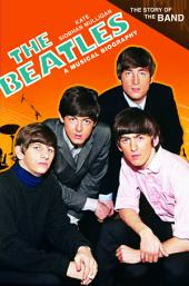The Beatles: A Musical Biography