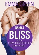 Bliss - Mein unwiderstehlicher Milliardär, 3