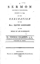 A Sermon delivered at Bridgewater, December 17, 1794. At the ordination of the Rev. David Leonard to the work of an evangelist