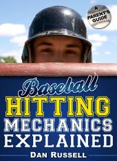 Baseball Hitting Mechanics Explained: A Parent's Guide