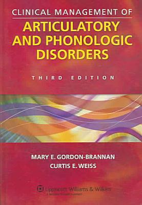 Clinical Management of Articulatory and Phonologic Disorders PDF