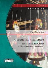 """Marionette einer fremden Macht: Nathanael und der Automat in E.T.A. Hoffmanns """"Sandmann"""""""