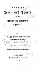 Leben berühmter reformatoren: bd. Luthers leben und thaten für den bürger und landmann beschrieben. Von J.T.W. Fischer. 4. rechtmässige verb. aufl. 1802. Philipp Melanchthons leben von J.T.W. Fischer. 2 verb. aufl. 1801. Ulrichs von Hutten leben [by A.G.] 1803. Lebensbeschreibung des Johann Hausschein genannt Oekolampadius [by A.G.] 1804