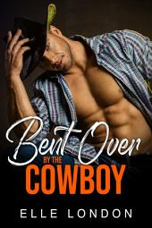 Bent Over By The Cowboy