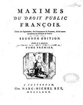 Maximes du droit public français, tirées des capitulaires, des ordonnances du royaume et des autres monuments de l'histoir de France par l'abbé Cl. Mey