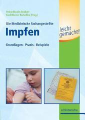 Die Medizinische Fachangestellte - Impfen leicht gemacht!: Grundlagen, Praxis, Beispiele