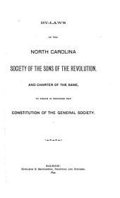 By-laws of the North Carolina Society of the Sons of the Revolution and Charter of the Same: To which is Prefixed the Constitution of the General Society