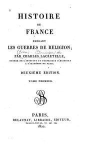 Histoire de France: Pendant les guerres de religion, Volume1
