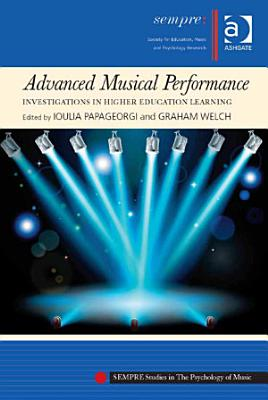 Advanced Musical Performance  Investigations in Higher Education Learning