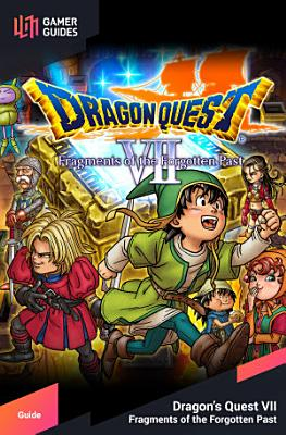 Dragon Quest Vii Fragments Of The Forgotten Past Strategy Guide