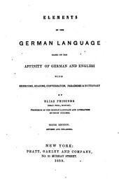 Elements of the German language: based on the affinity of German and English with exercises, reading, conversation, paradigms & dictionary