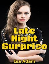 Late Night Surprise