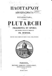 Ploutarchos Syngrammatōn tomos 1-[5]: (1855) Ploutarchou Apospasmata kai pseudepigrapha:  (1855)