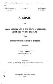 A Report on Labor Disturbances in the State of Colorado: From 1880 to 1904, Inclusive, with Correspondence Relating Thereto