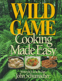 Wild Game Cooking Made Easy