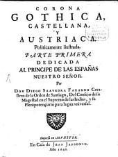 Corona Gothica, Castellana y Austriaca politicamente ilustrada: Volumen 1
