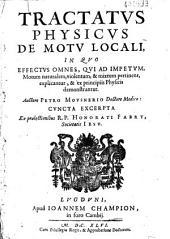 Tractatus physicus de motu locali... auctore Petro Mousnerio... cuncta excerpta ex praelectionibus R. P. Honorati Fabry...