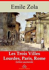 Les Trois Villes (Les 3 volumes : Lourdes, Paris, Rome): Nouvelle édition augmentée