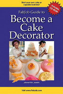 FabJob Guide to Become a Cake Decorator PDF
