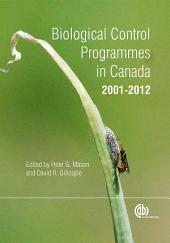 Biological Control Programmes in Canada 2001-2012