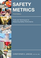 Safety Metrics: Tools and Techniques for Measuring Safety Performance, Edition 3