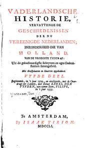 Vaderlandsche historie: vervattende de geschiedenissen der nu Vereenigde Nederlanden, in zonderheid die van Holland, van de vroegste tyden af: Uit de geloofwaardigste schryvers en egte gedenkstukken samengesteld, Volume 5