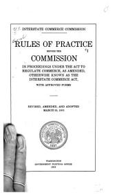 General Rules of Practice Before the Commission in Proceedings Under the Interstate Commerce Act and Related Acts with Approved Forms