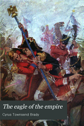 The Eagle of the Empire: A Story of Waterloo